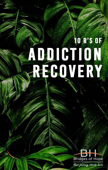 10 Rs of Addiction Recovery