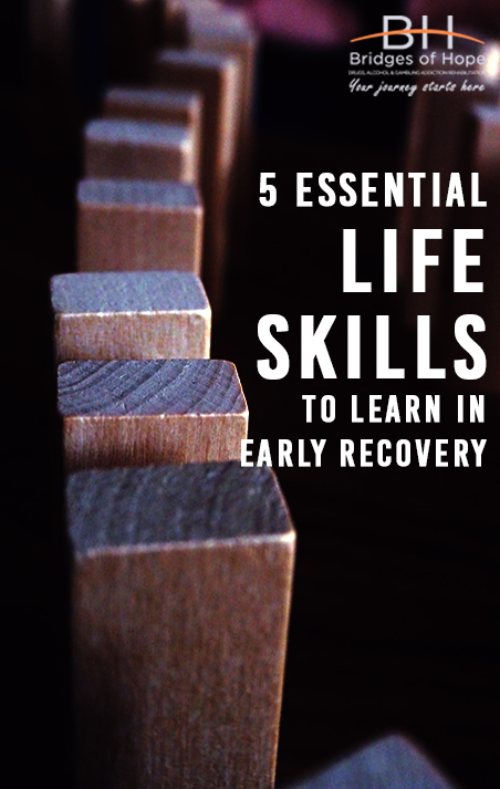 5 essential life skills early recovery