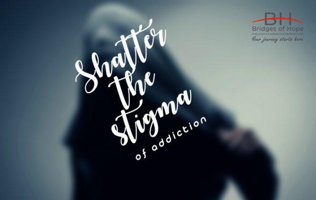 shatter addiction stigma bridges of hope