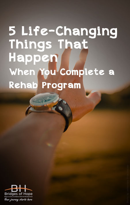 5 life-changing things that happen complete rehab program