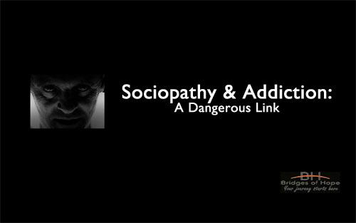 sociopathy-and-addiction-bridges-of-hope